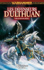 Romans Warhammer Livres et Livre d'illustration LES DÉFENSEURS D'ULTHUAN