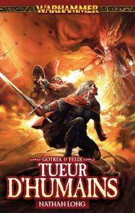 Romans Warhammer Livres et Livre d'illustration TUEUR D'HUMAINS – Neuvième roman de la série Gotrek & Felix