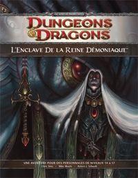 Nouveauté JdR Jeux de rôle Dungeons & Dragons 4 - P2 - L'Enclave de la Reine Démoniaque