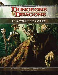 Nouveauté JdR Dungeons & Dragons 4 - E2 – le Royaume des Goules