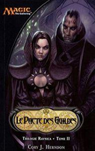 Livres Magic the Gathering Livre Magic L'Assemblée - Bibliothèque Interdite - Trilogie Ravnica - Tome 2 - Le Pacte des Guildes - (en Français)