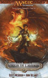 Livres Magic the Gathering Livre Magic L'Assemblée - Bibliothèque Interdite - Trilogie Spirale Temporelle - Tome 3 - Vision de L'Avenir - (en Français)